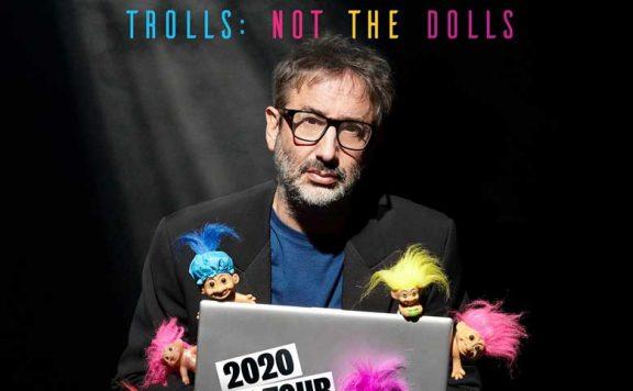 David Baddiel Live Trolls Not The Dolls